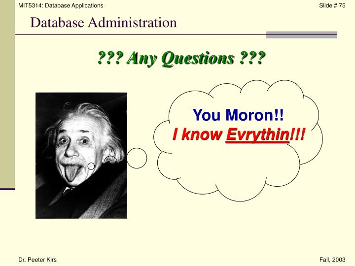 You Moron!!