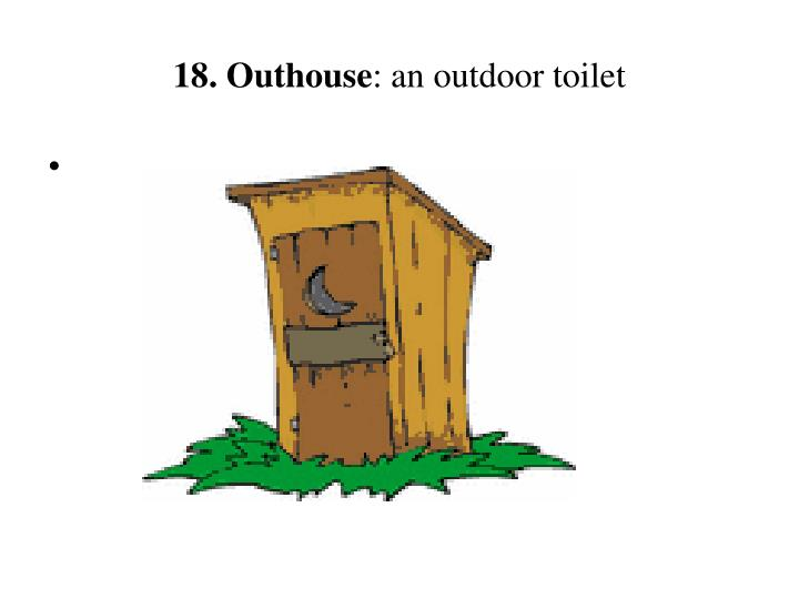18. Outhouse