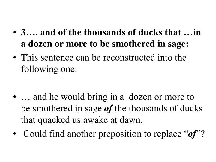3…. and of the thousands of ducks that …in a dozen or more to be smothered in sage: