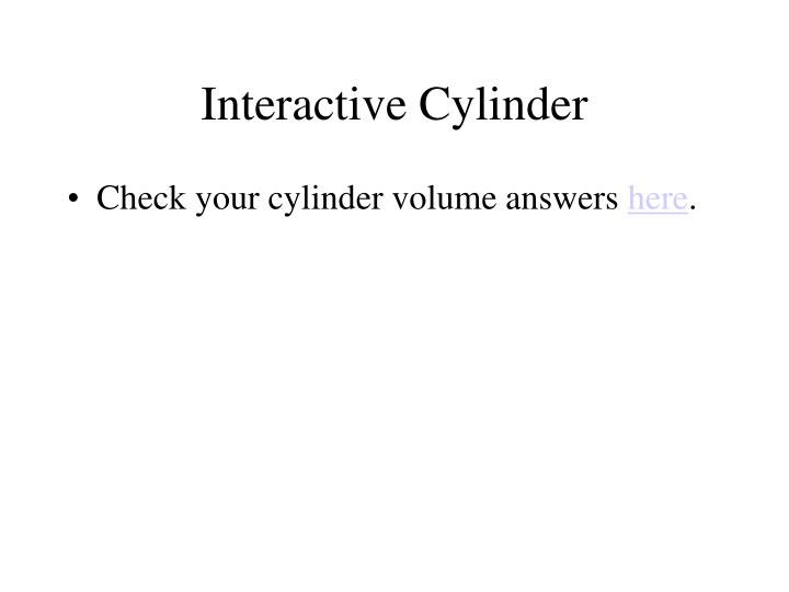 Interactive Cylinder