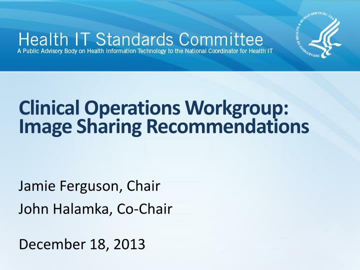 Clinical operations workgroup image sharing recommendations