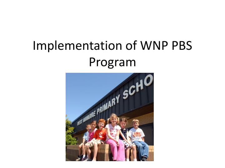 Implementation of wnp pbs program