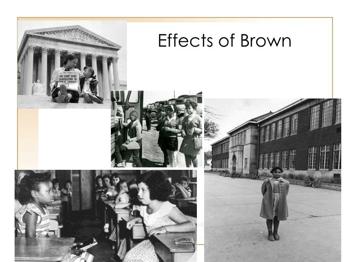 Effects of Brown