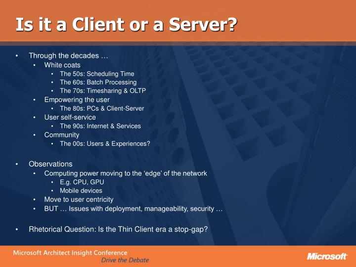 Is it a Client or a Server?