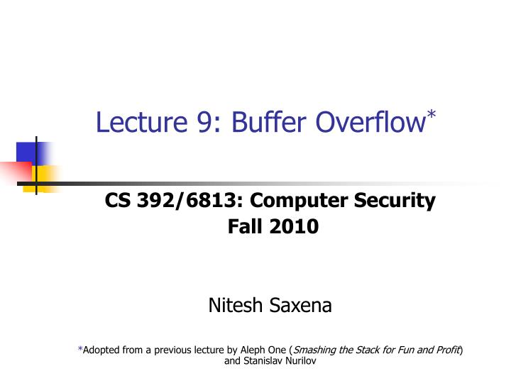 Lecture 9: Buffer Overflow