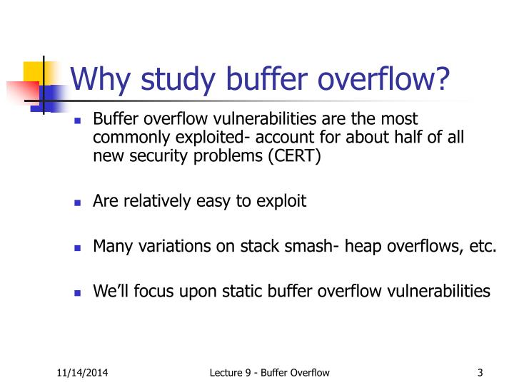 Why study buffer overflow?