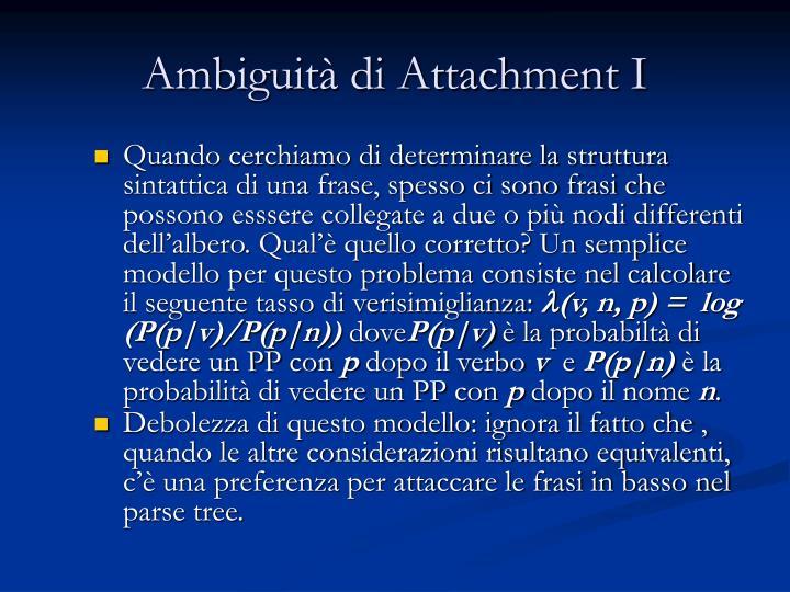 Ambiguità di Attachment I