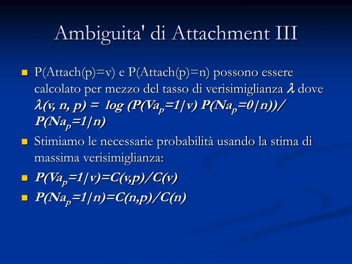 Ambiguita' di Attachment III