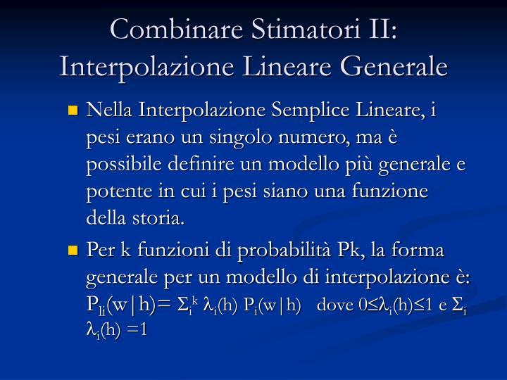 Combinare Stimatori II: Interpolazione Lineare Generale