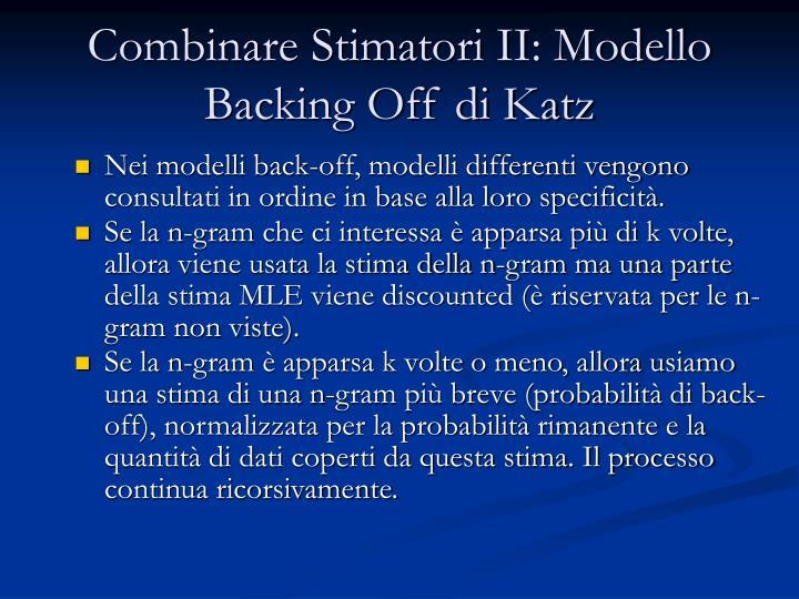 Combinare Stimatori II: Modello Backing Off di Katz