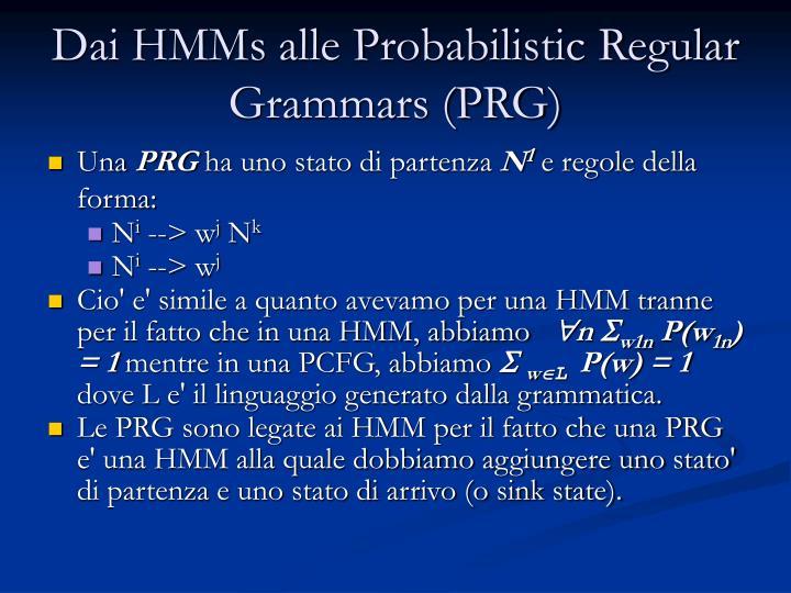 Dai HMMs alle Probabilistic Regular Grammars (PRG)