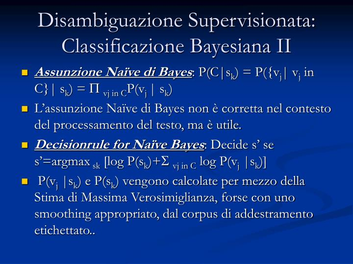 Disambiguazione Supervisionata: Classificazione Bayesiana II