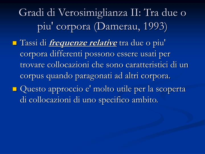 Gradi di Verosimiglianza II: Tra due o piu' corpora (Damerau, 1993)