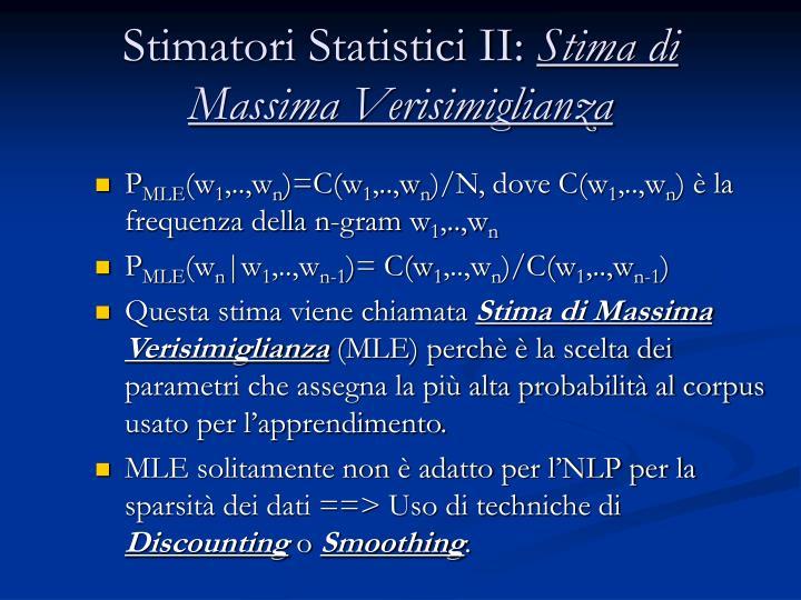 Stimatori Statistici II: