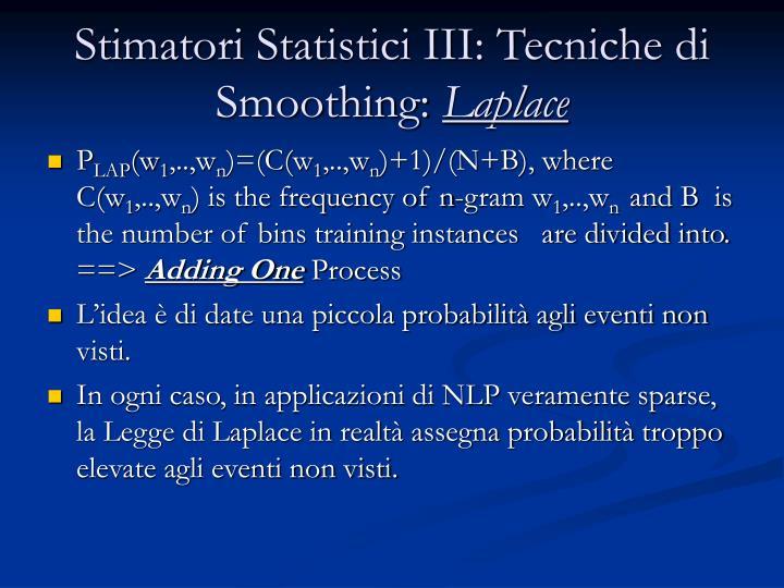 Stimatori Statistici III: Tecniche di Smoothing: