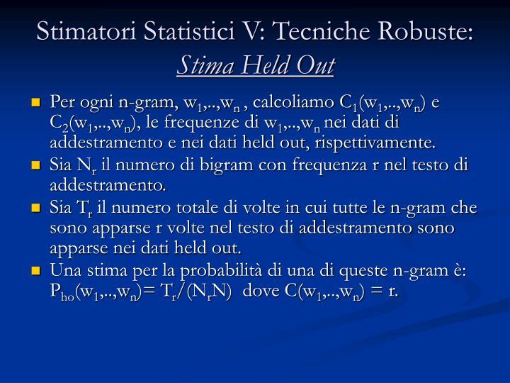 Stimatori Statistici V: Tecniche Robuste: