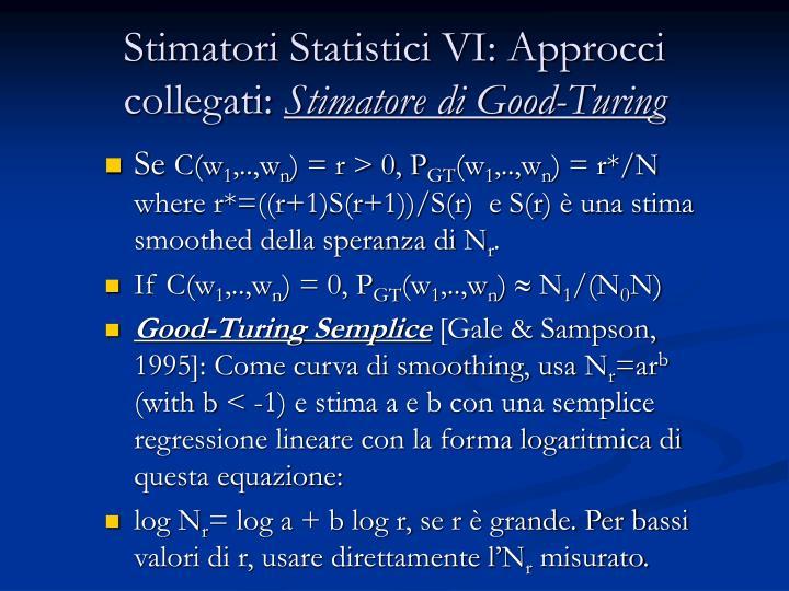 Stimatori Statistici VI: Approcci collegati: