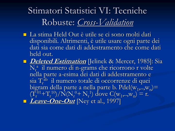 Stimatori Statistici VI: Tecniche Robuste: