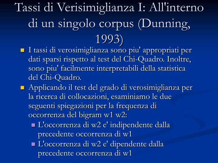 Tassi di Verisimiglianza I: All'interno di un singolo corpus (Dunning, 1993)