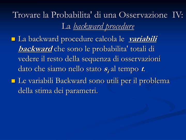 Trovare la Probabilita' di una Osservazione  IV: La