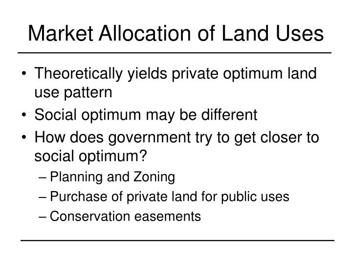Market Allocation of Land Uses