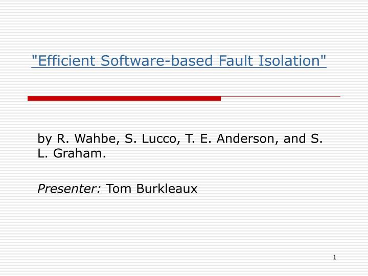 """""""Efficient Software-based Fault Isolation"""""""