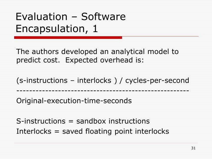 Evaluation – Software Encapsulation, 1