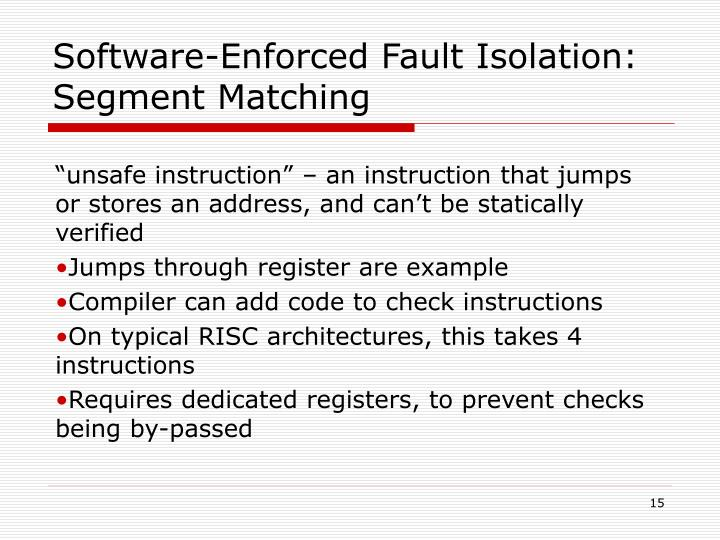 Software-Enforced Fault Isolation: Segment Matching