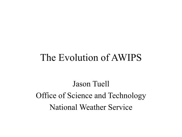 The Evolution of AWIPS