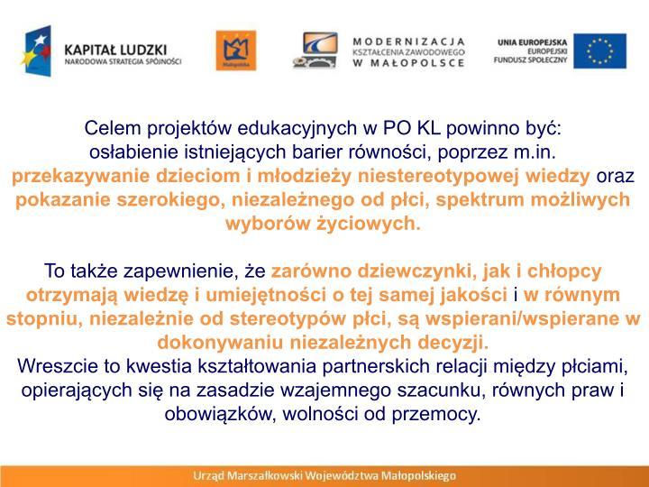 Celem projektów edukacyjnych w PO KL powinno być: