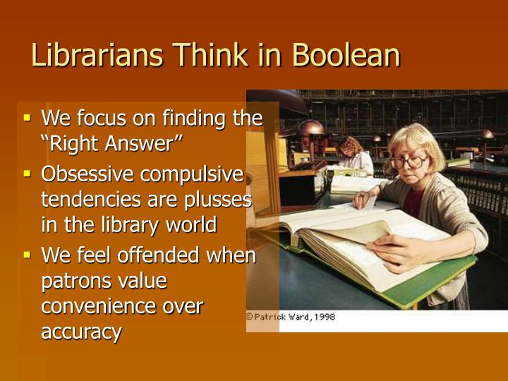 Librarians Think in Boolean