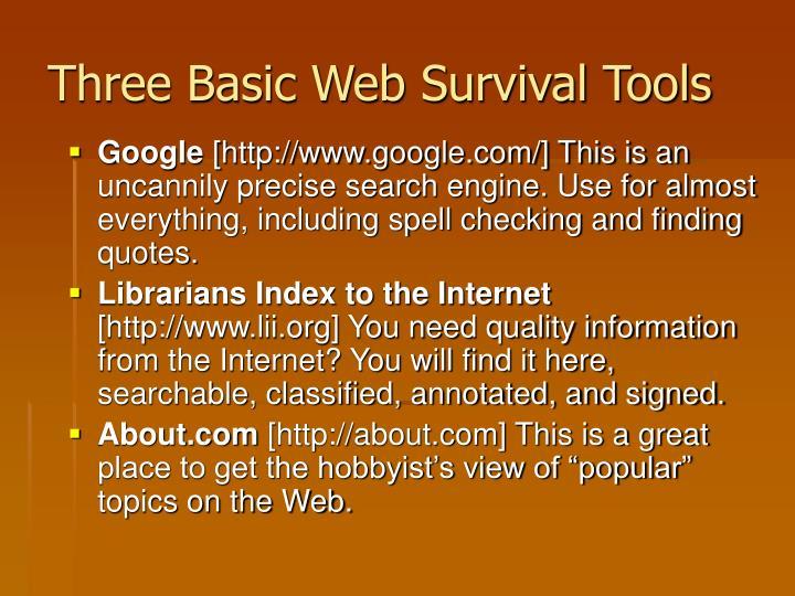 Three Basic Web Survival Tools