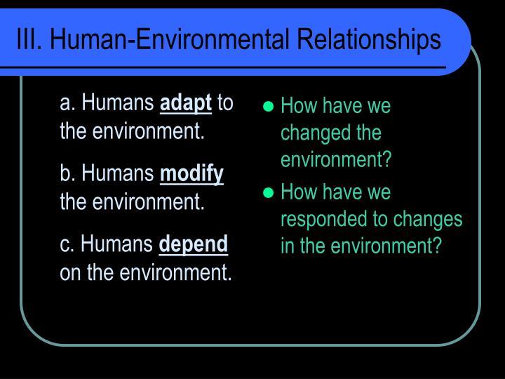 III. Human-Environmental Relationships
