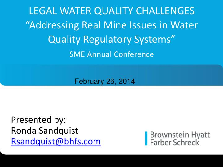 """LEGAL WATER QUALITY CHALLENGES """"Addressing Real Mine Issues in Water Quality Regulatory Systems"""""""