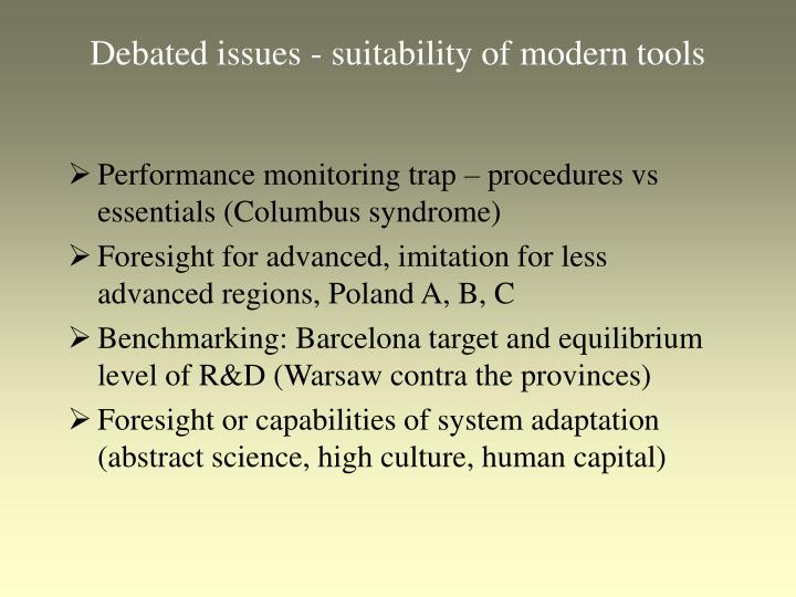 Debated issues - suitability of modern tools