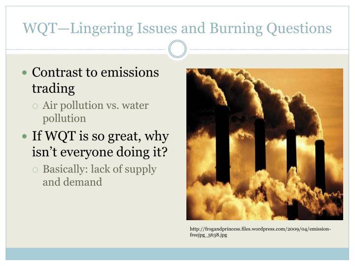 WQT—Lingering Issues and Burning Questions