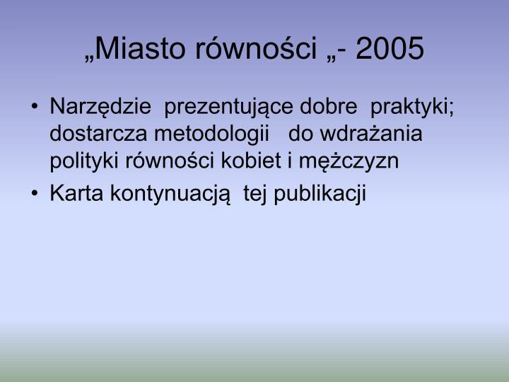 """""""Miasto równości """"- 2005"""