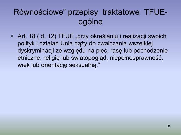 """Równościowe"""" przepisy  traktatowe  TFUE- ogólne"""