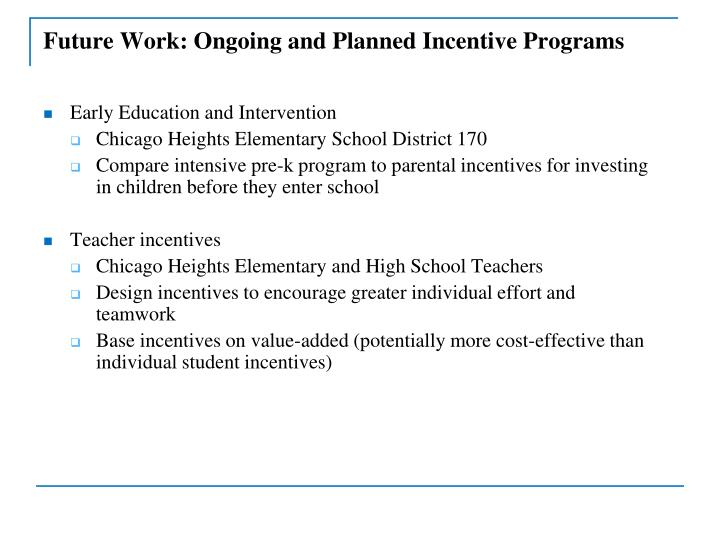 Future Work: Ongoing and Planned Incentive Programs