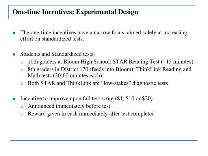 One-time Incentives: Experimental Design