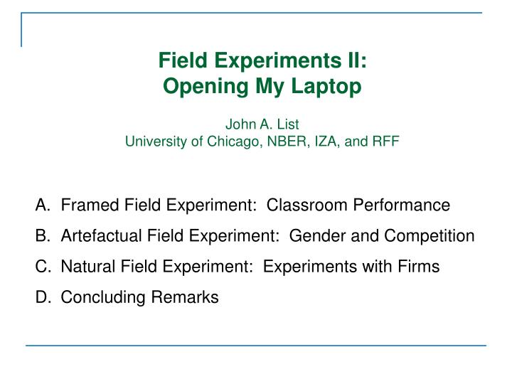 Field Experiments II: