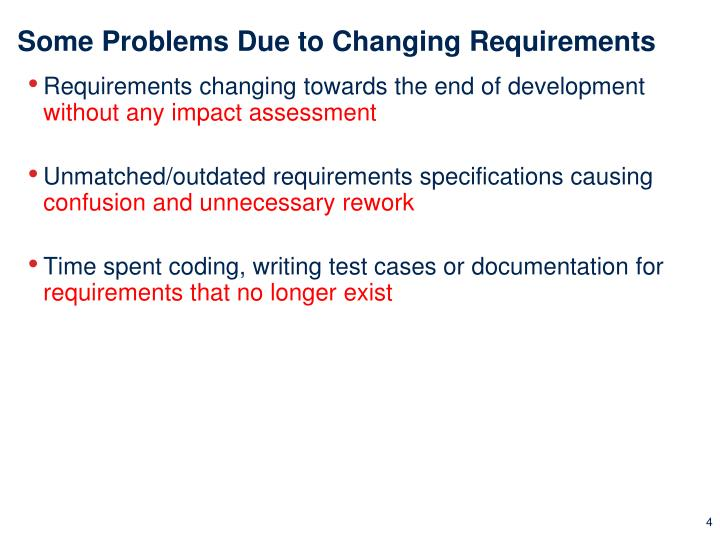 Some Problems Due to Changing Requirements