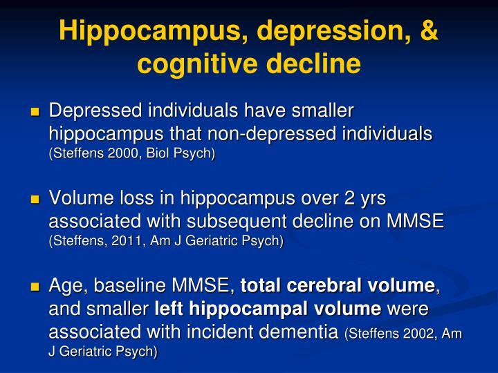 Hippocampus, depression, & cognitive decline