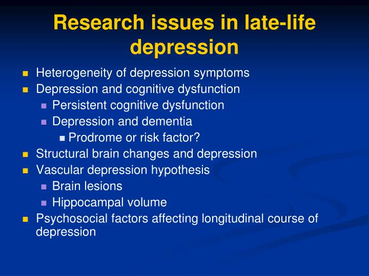 Research issues in late-life depression
