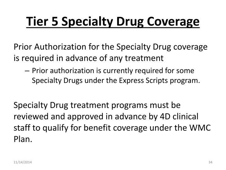 Tier 5 Specialty Drug Coverage