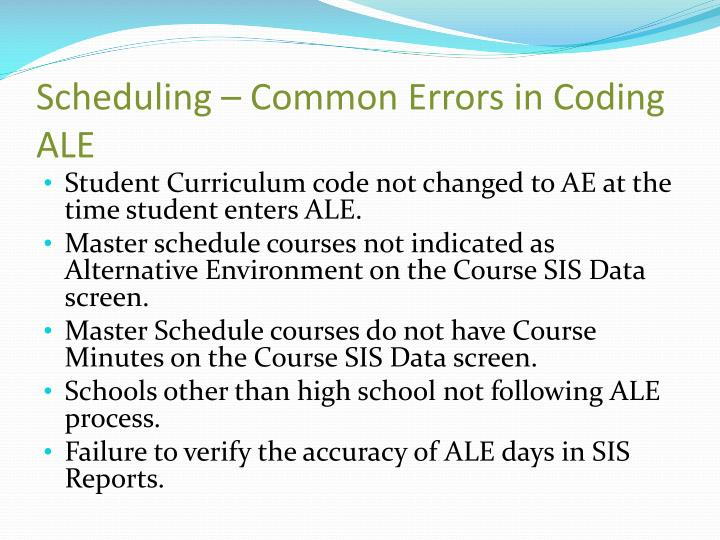 Scheduling – Common Errors in Coding ALE