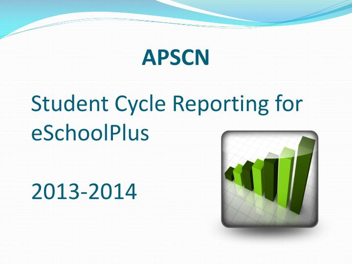 Student cycle reporting for eschoolplus 2013 2014