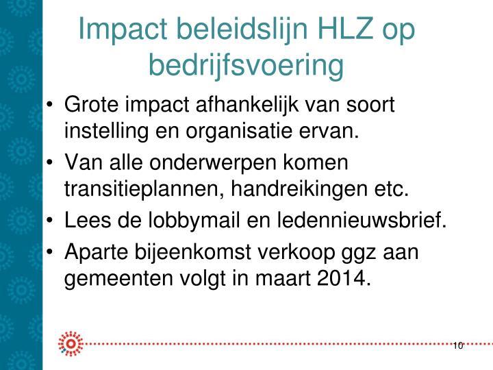 Impact beleidslijn HLZ op bedrijfsvoering
