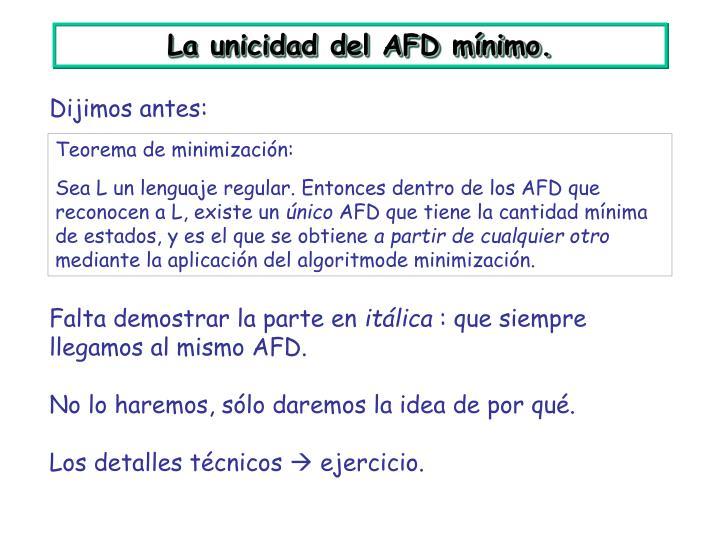 La unicidad del AFD mínimo.