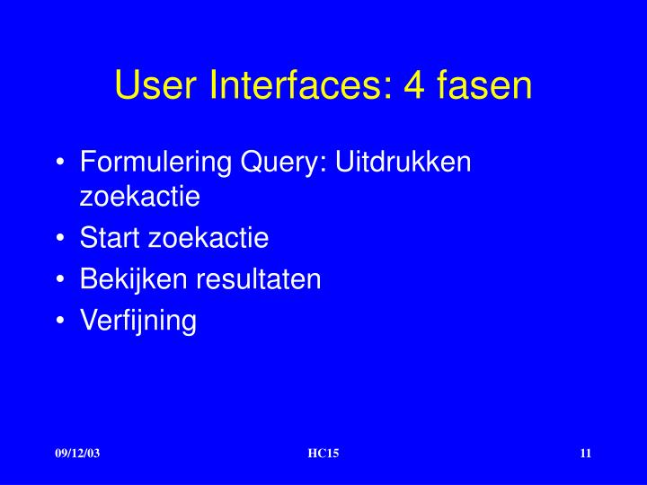 User Interfaces: 4 fasen